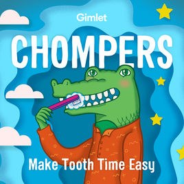 chompers podcast tooth brushing motivation kids great podcasts