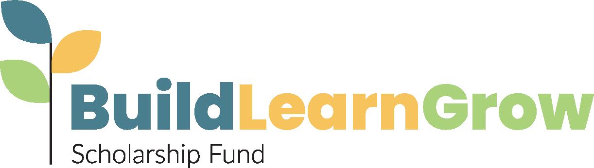 Build, Learn, Grow Scholarship Fund